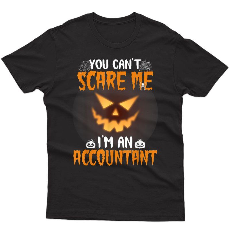 You Can't Scare Me I'm An Accountant Halloween Shirt T-shirt